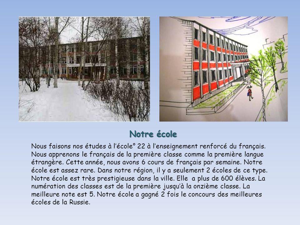 Notre école Nous faisons nos études à lécole° 22 à lenseignement renforcé du français.