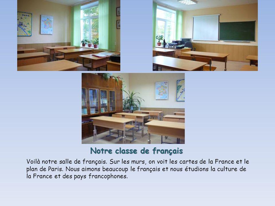 Notre classe de français Voilà notre salle de français.