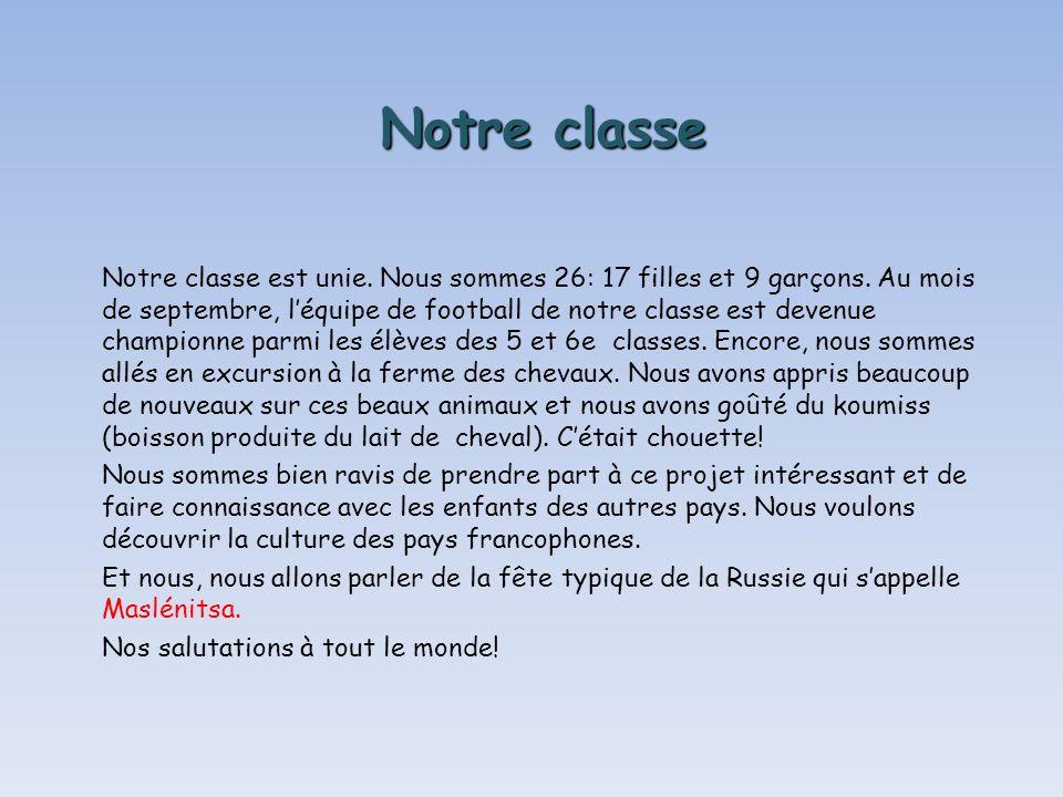 Notre classe Notre classe est unie. Nous sommes 26: 17 filles et 9 garçons.