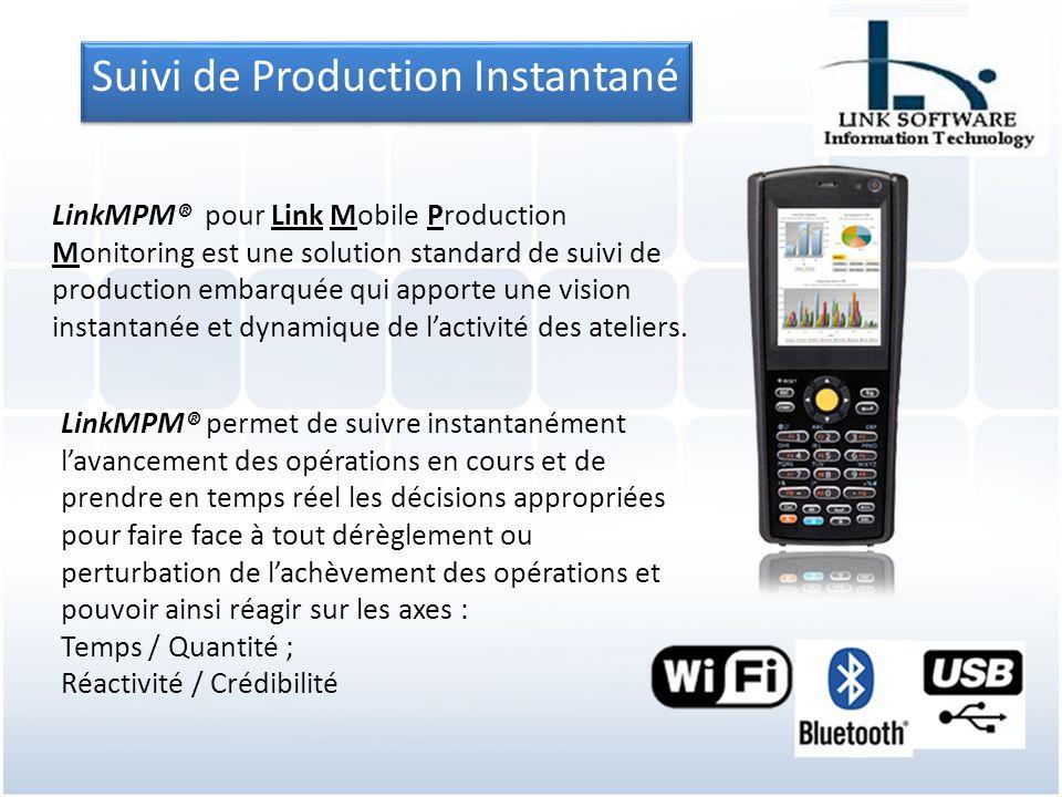 LinkMPM® pour Link Mobile Production Monitoring est une solution standard de suivi de production embarquée qui apporte une vision instantanée et dynamique de lactivité des ateliers.