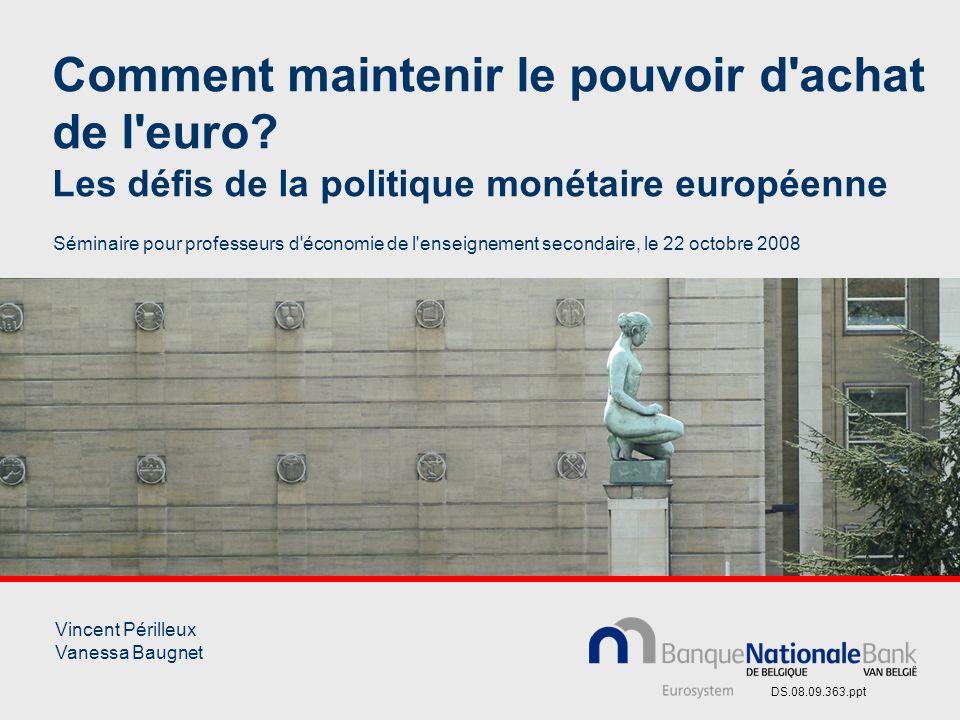 Comment maintenir le pouvoir d'achat de l'euro? Les défis de la politique monétaire européenne Séminaire pour professeurs d'économie de l'enseignement