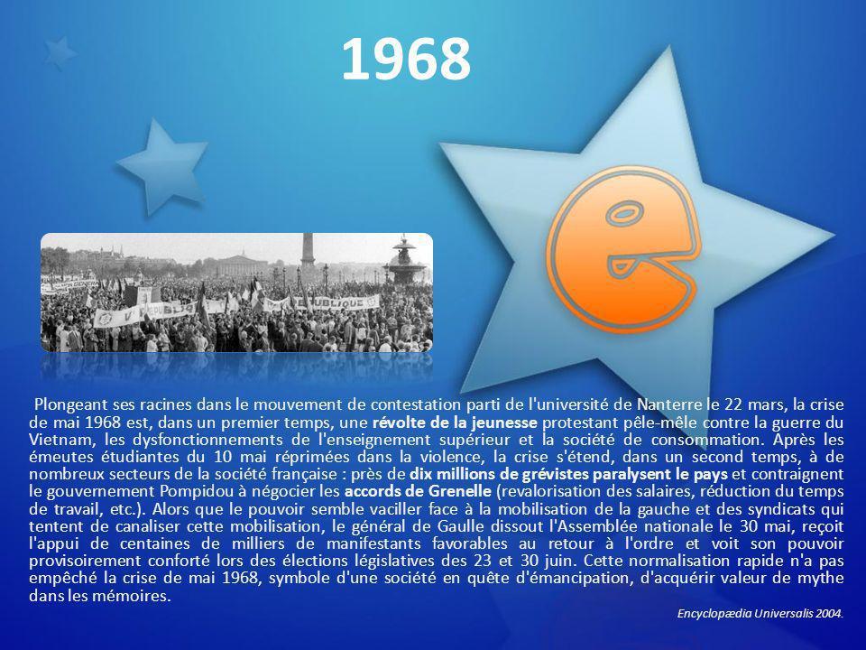 1968 Plongeant ses racines dans le mouvement de contestation parti de l'université de Nanterre le 22 mars, la crise de mai 1968 est, dans un premier t