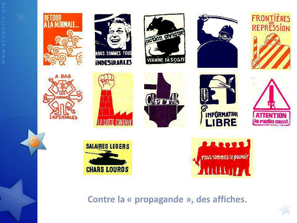 Contre la « propagande », des affiches.