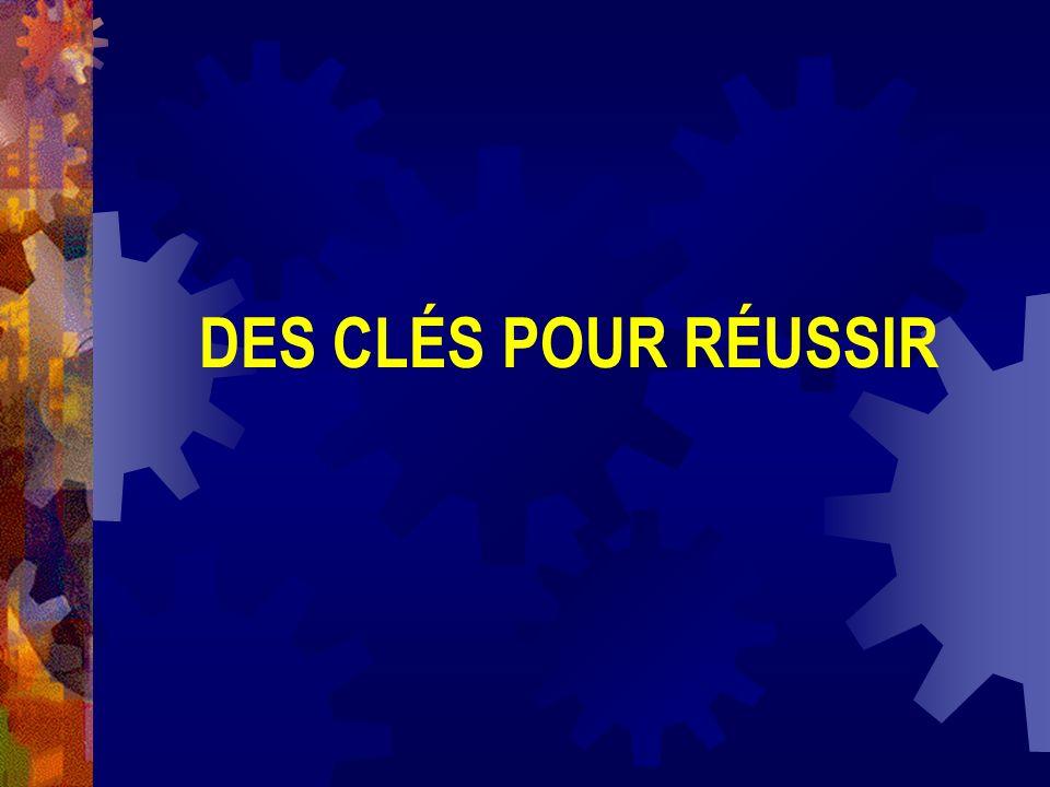 DES CLÉS POUR RÉUSSIR