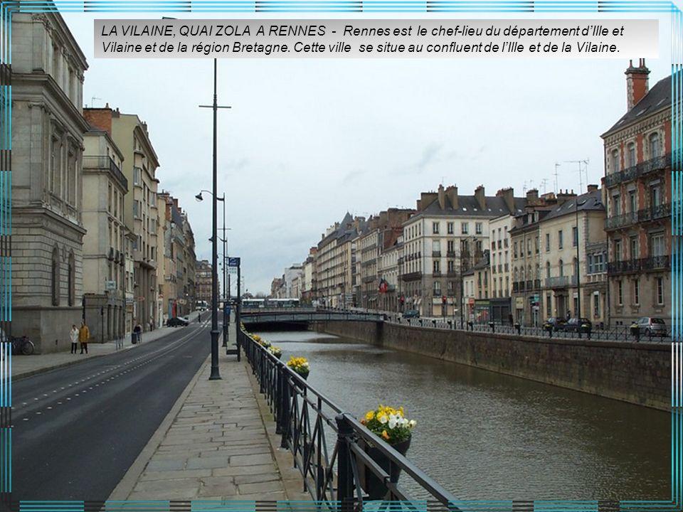 LA VILAINE, QUAI ZOLA A RENNES - Rennes est le chef-lieu du département dIlle et Vilaine et de la région Bretagne.