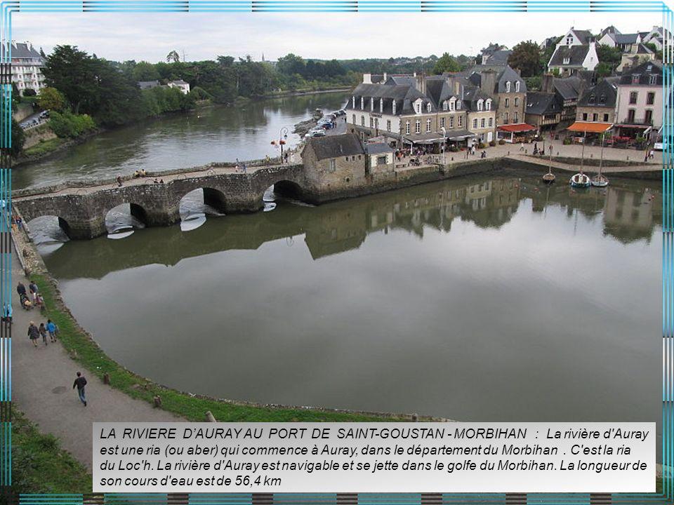 LA RIVIERE DAURAY AU PORT DE SAINT-GOUSTAN - MORBIHAN : La rivière d Auray est une ria (ou aber) qui commence à Auray, dans le département du Morbihan.