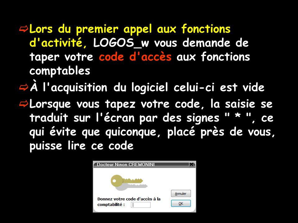 Lors du premier appel aux fonctions d'activité, LOGOS_w vous demande de taper votre code d'accès aux fonctions comptables À l'acquisition du logiciel