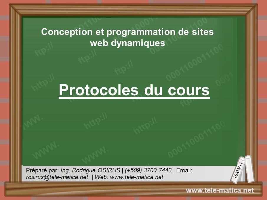 Préparé par: Ing. Rodrigue OSIRUS | (+509) 3700 7443 | Email: rosirus@tele-matica.net | Web: www.tele-matica.net 15/04/11 www.tele-matica.net Protocol
