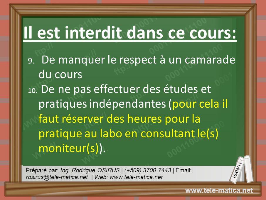 Préparé par: Ing. Rodrigue OSIRUS | (+509) 3700 7443 | Email: rosirus@tele-matica.net | Web: www.tele-matica.net 15/04/11 www.tele-matica.net Il est i