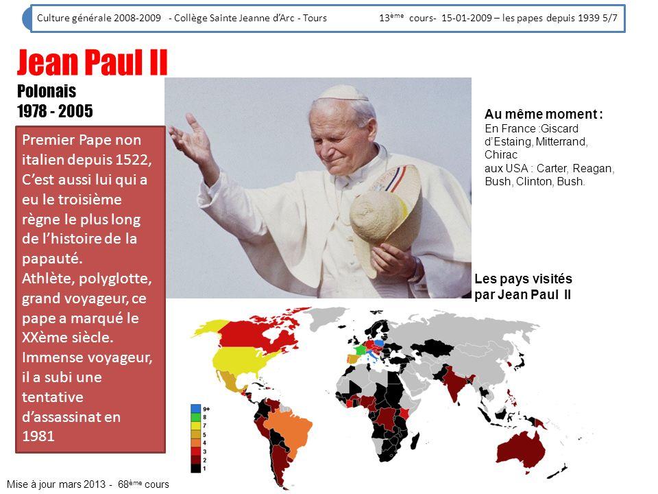 Culture générale 2008-2009 - Collège Sainte Jeanne dArc - Tours 13 ème cours- 15-01-2009 – les papes depuis 1939 6/7 Benoît XVI Allemand 2005-2013 Il est difficile dindiquer le nombre exact de Papes, pour plusieurs raisons, la première est que lappellation « Pape » est tardive et aussi à de nombreux anti-papes plus au moins reconnus par lEglise (les papes dAvignon…).