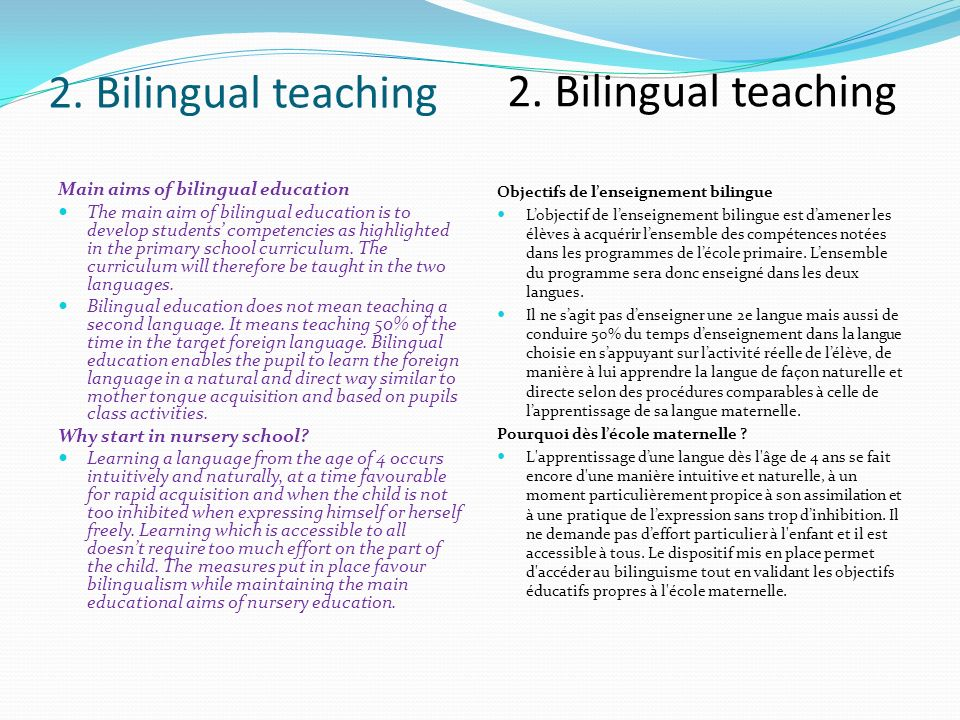 Main aims of bilingual education The main aim of bilingual education is to develop students competencies as highlighted in the primary school curricul