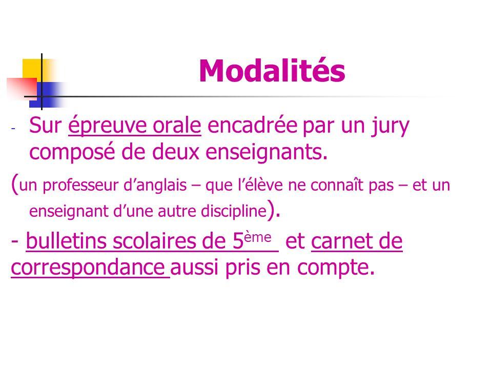 Modalités - Sur épreuve orale encadrée par un jury composé de deux enseignants.
