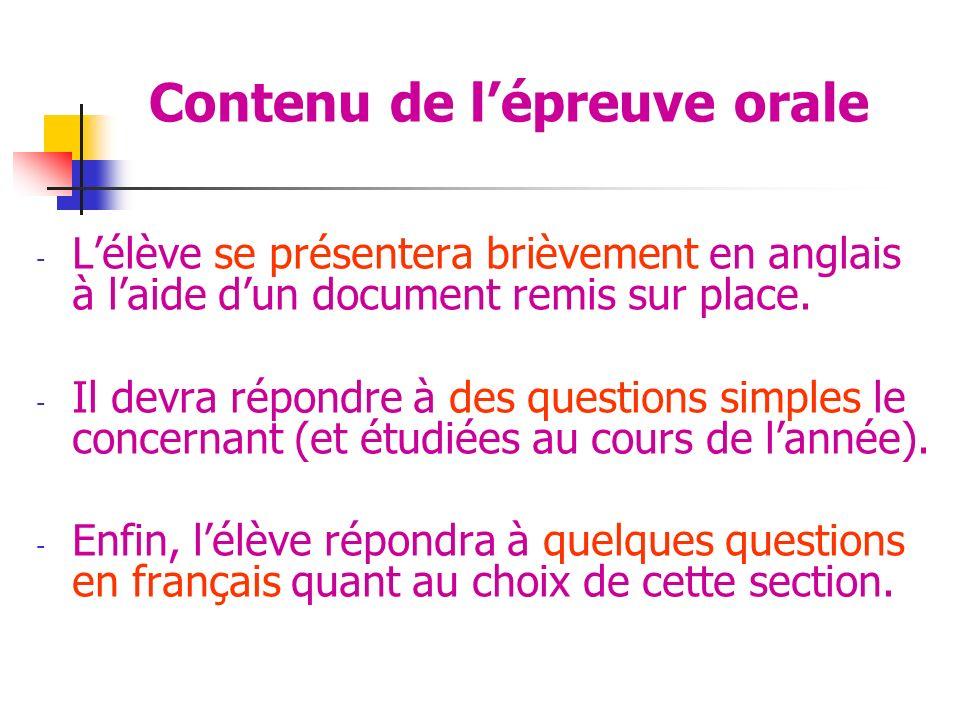 Contenu de lépreuve orale - Lélève se présentera brièvement en anglais à laide dun document remis sur place.