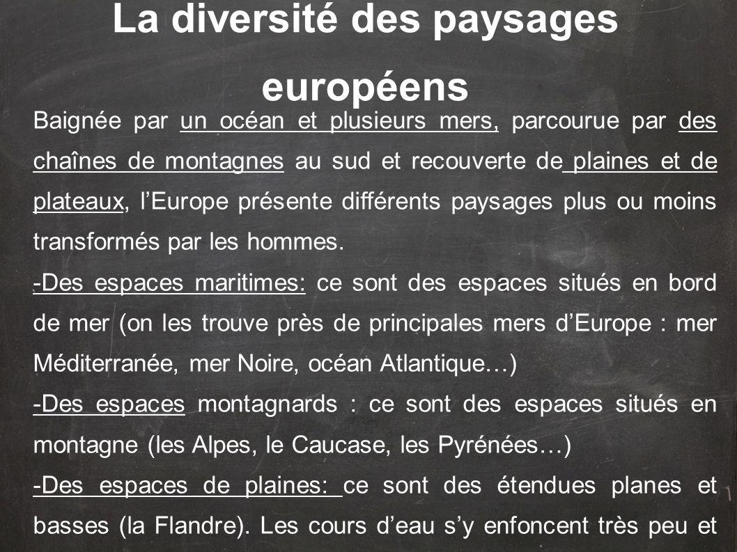 Baignée par un océan et plusieurs mers, parcourue par des chaînes de montagnes au sud et recouverte de plaines et de plateaux, lEurope présente différ