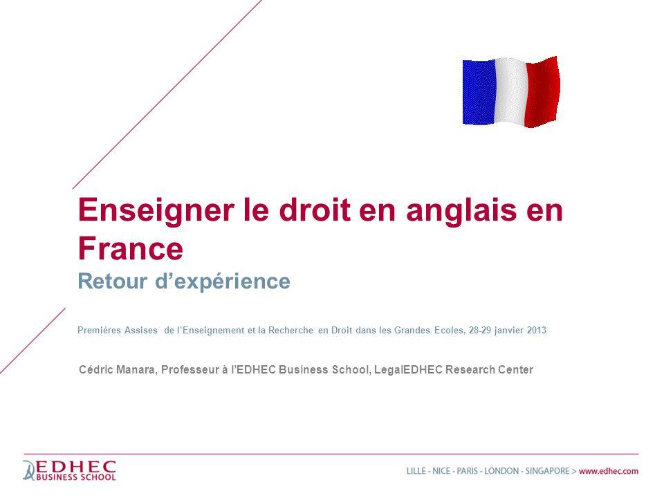 Enseigner le droit en anglais en France Retour dexpérience Premières Assises de lEnseignement et la Recherche en Droit dans les Grandes Ecoles, 28-29