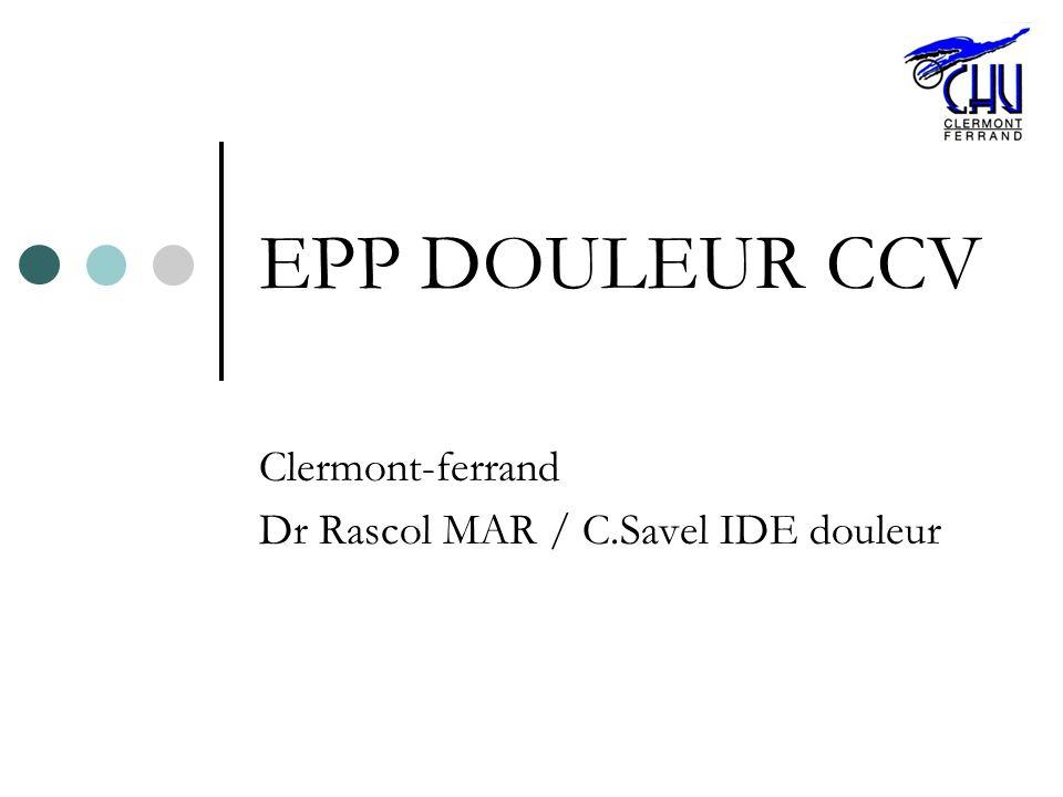 EPP DOULEUR CCV Clermont-ferrand Dr Rascol MAR / C.Savel IDE douleur
