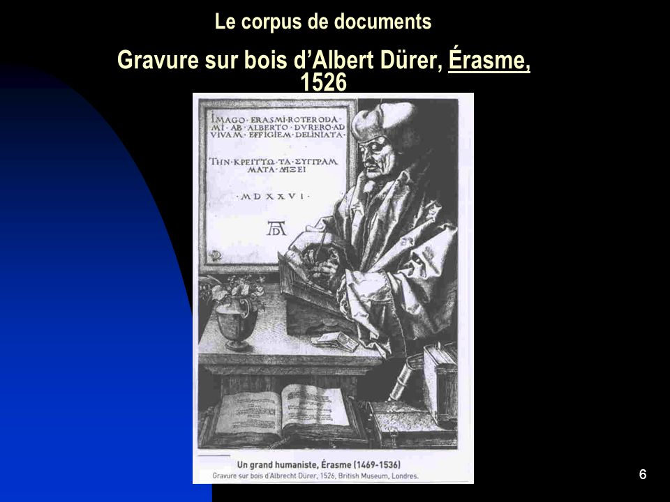 6 Le corpus de documents Gravure sur bois dAlbert Dürer, Érasme, 1526
