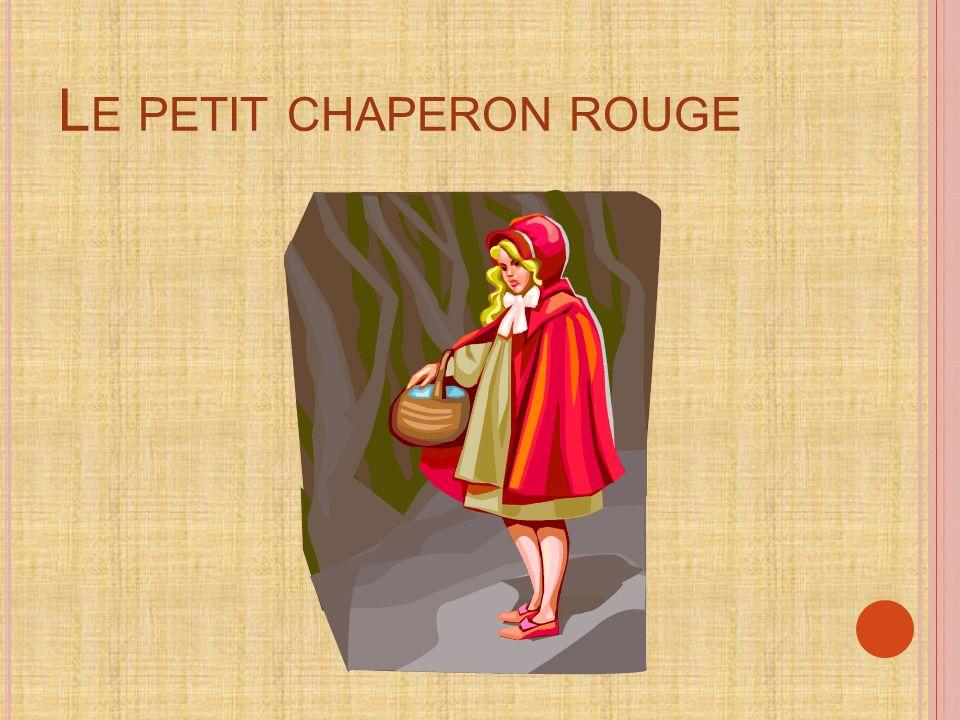 L E PETIT CHAPERON ROUGE