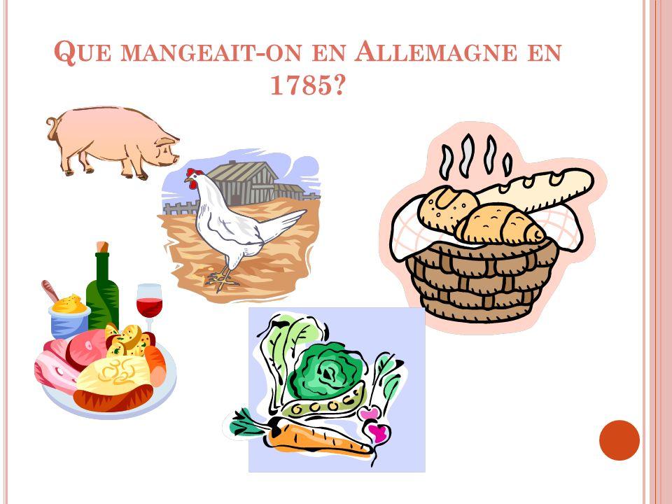 Q UE MANGEAIT - ON EN A LLEMAGNE EN 1785?