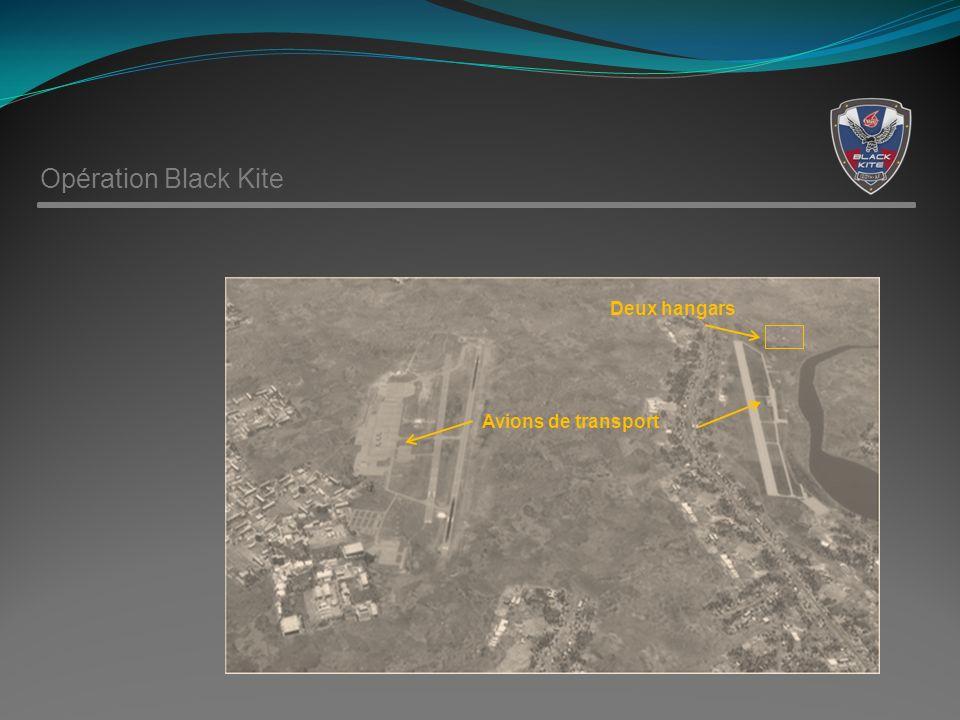 Opération Black Kite Avions de transport Deux hangars