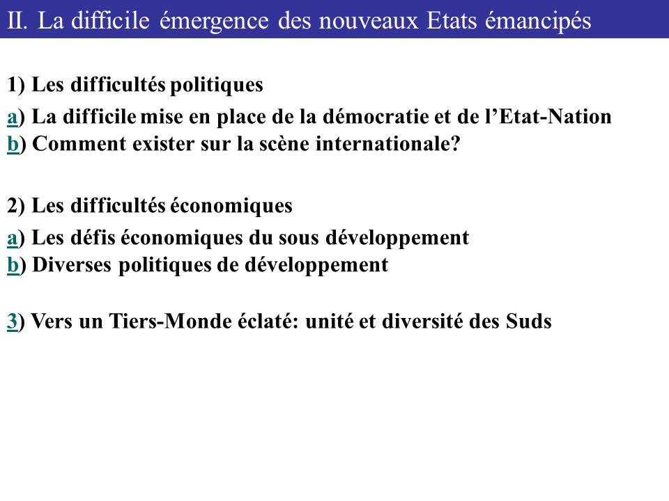 II. La difficile émergence des nouveaux Etats émancipés 1) Les difficultés politiques aa) La difficile mise en place de la démocratie et de lEtat-Nati