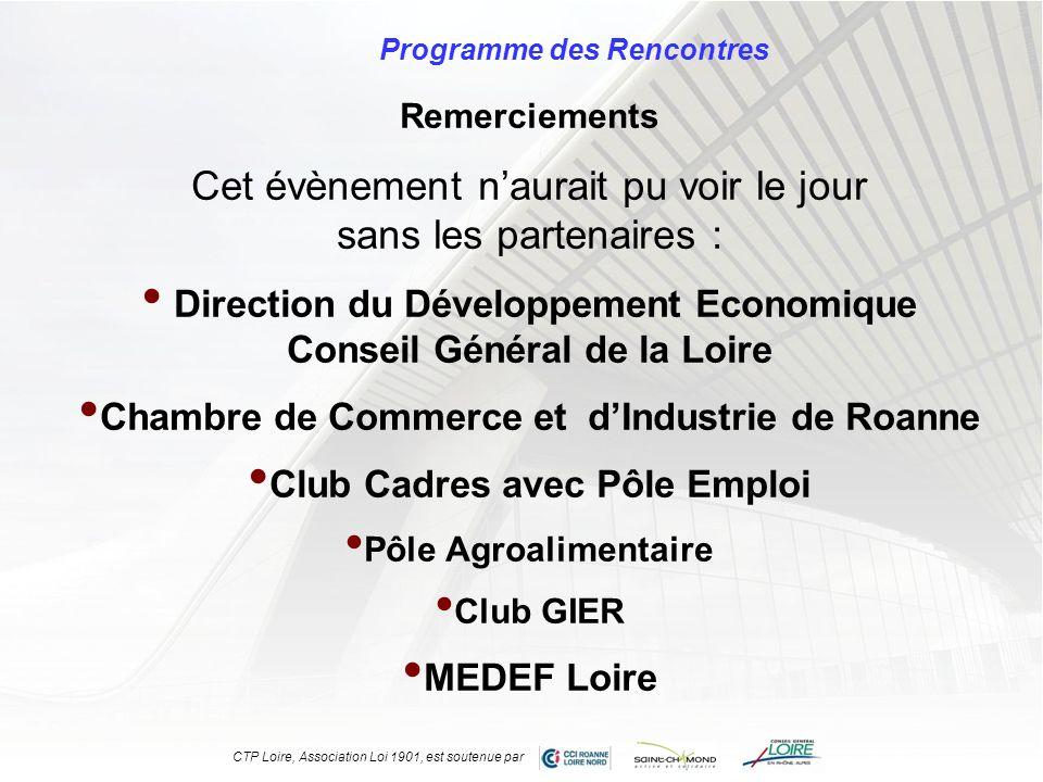 Programme des Rencontres Remerciements Cet évènement naurait pu voir le jour sans les partenaires : Direction du Développement Economique Conseil Géné