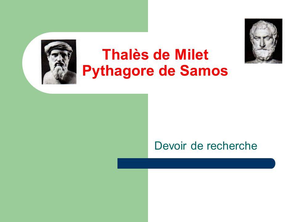 Vie, activités et époque 1)Résumé de la vie de Thalès et de Pythagore.