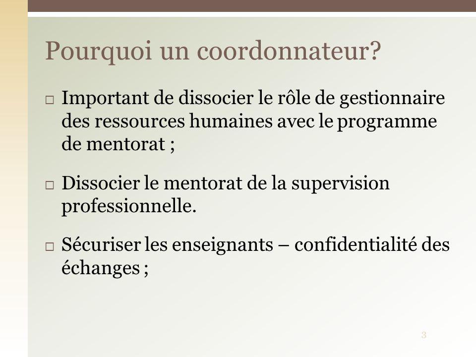 Important de dissocier le rôle de gestionnaire des ressources humaines avec le programme de mentorat ; Dissocier le mentorat de la supervision profess