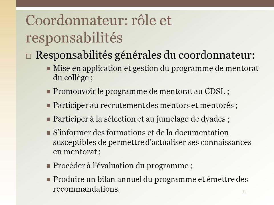 Responsabilités générales du coordonnateur: Mise en application et gestion du programme de mentorat du collège ; Promouvoir le programme de mentorat a