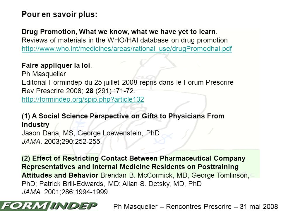 Pour en savoir plus: Drug Promotion, What we know, what we have yet to learn.