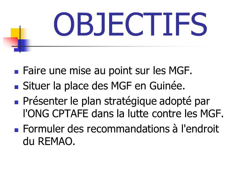 PLAN Chapitre I: GENERALITES Chapitre II: SITUATION DES MGF EN GUINEE Chapitre III: LUTTE CONTRE LES MGF EN GUINEE: EXPERIENCE DE CPTAFE CONCLUSION-RECOMMANDATIONS