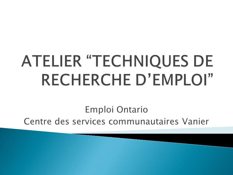 Bien se connaître Les barrières à lemploi Le marché du travail Développer des contacts (Résautage) Faire une recherche ciblée des employeurs Outils: appels, rencontres, etc