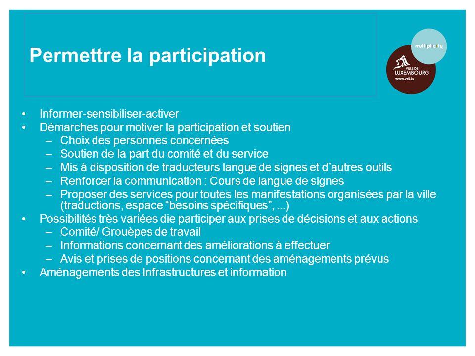 Informer-sensibiliser-activer Démarches pour motiver la participation et soutien –Choix des personnes concernées –Soutien de la part du comité et du s