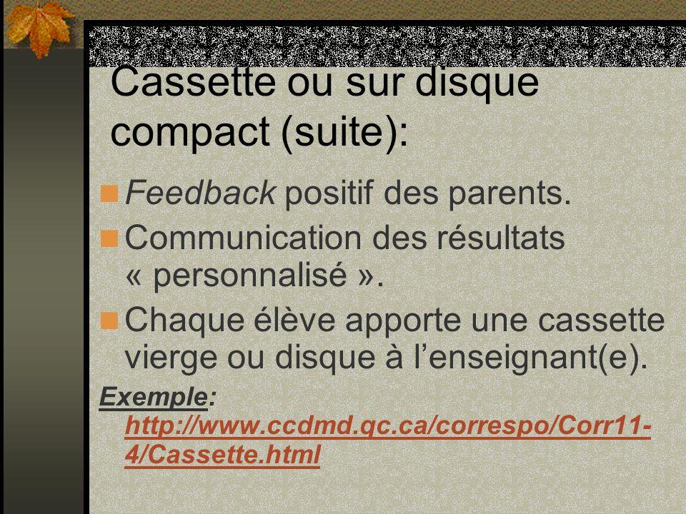 Feedback positif des parents. Communication des résultats « personnalisé ».