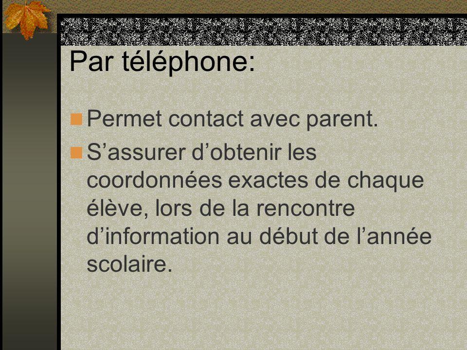 Par téléphone: Permet contact avec parent.