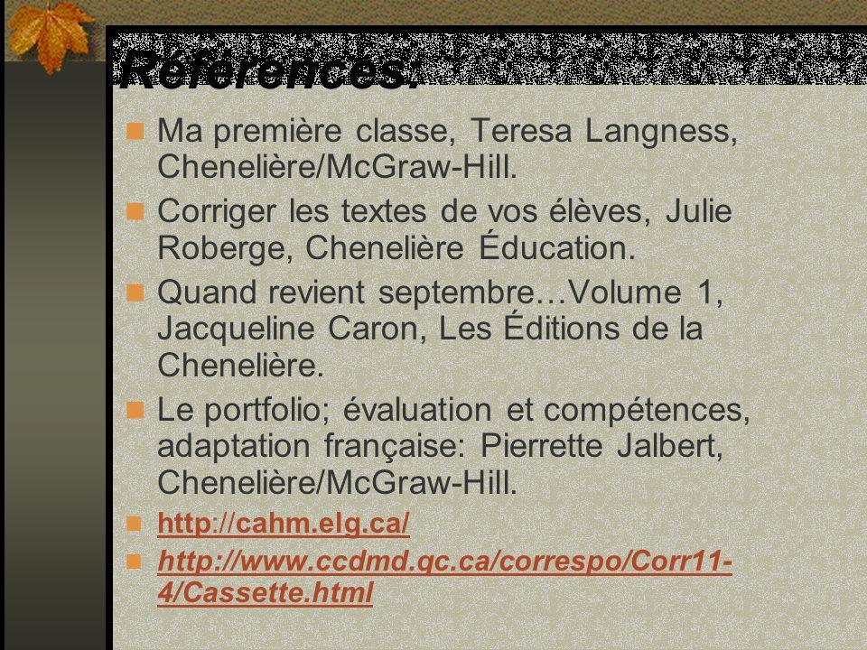 Références: Ma première classe, Teresa Langness, Chenelière/McGraw-Hill.