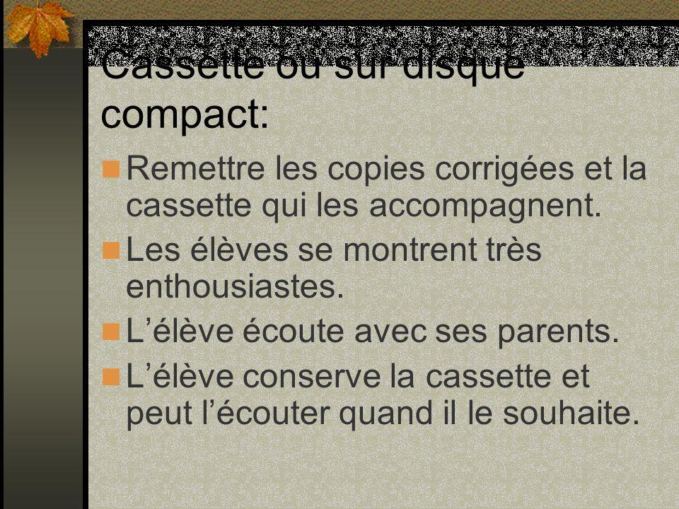 Cassette ou sur disque compact: Remettre les copies corrigées et la cassette qui les accompagnent.