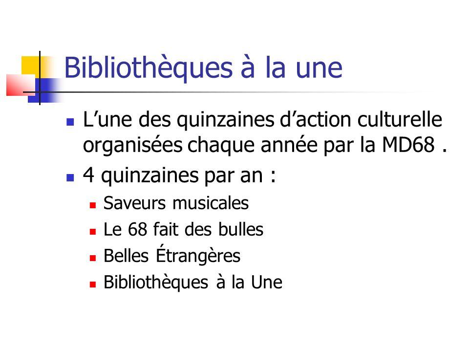 Bibliothèques à la une Lune des quinzaines daction culturelle organisées chaque année par la MD68.