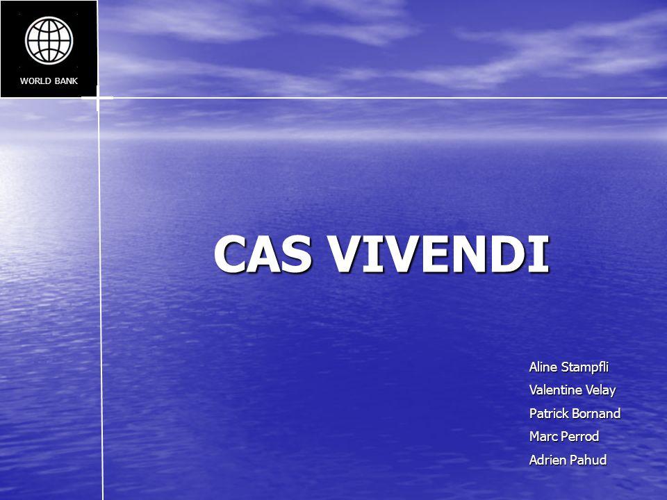 CAS VIVENDI Aline Stampfli Valentine Velay Patrick Bornand Marc Perrod Adrien Pahud WORLD BANK