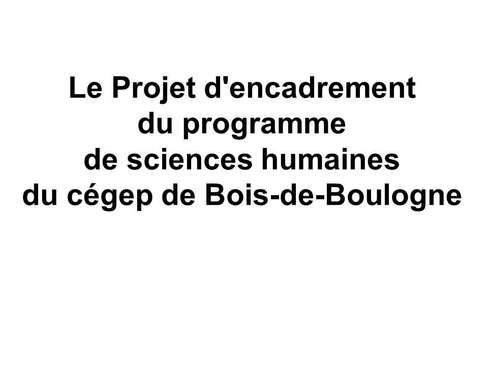 Le Projet d encadrement du programme de sciences humaines du cégep de Bois-de-Boulogne