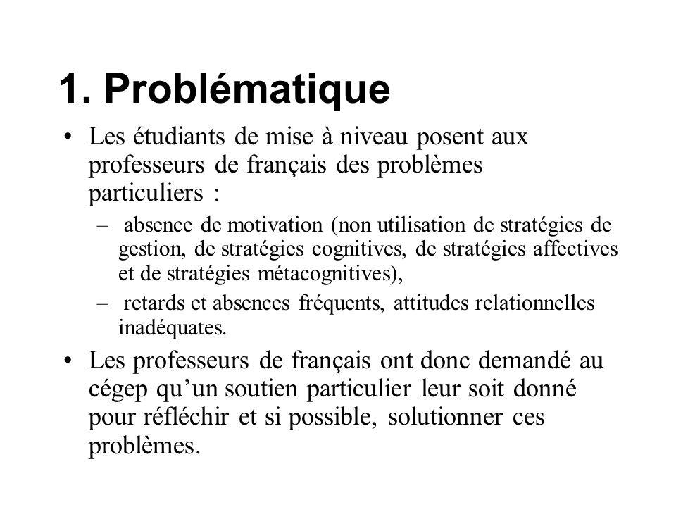1. Problématique Les étudiants de mise à niveau posent aux professeurs de français des problèmes particuliers : – absence de motivation (non utilisati