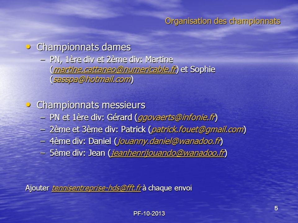 PF-10-2013 Organisation des championnats Coupes et critériums Coupes et critériums –Coupe de France messieurs: Gérard (ggovaerts@infonie.fr) –Coupe de France dames: Sophie (sasspa@hotmail.com) –Critérium mixte: Jean (jeanhenrijouando@wanadoo.fr) jeanhenrijouando@wanadoo.fr –Critérium messieurs: Daniel (jouanny.daniel@wanadoo.fr) –Coupe de France mixte: Patrick (patrick.fouet@gmail.com) Tournois individuels Tournois individuels –Tous classements messieurs: Maïté (maite.lejars@orange.fr) –NC & 4ème série messieurs: Maïté (maite.lejars@orange.fr) –Tous classements dames: Sophie (sasspa@hotmail.com) –NC & 4ème série dames: Sophie ((sasspa@hotmail.com) –Capitaines dames et messieurs: Maïté (maite.lejars@orange.fr) et Antoine COLLEAU (antoine.colleau@insee.fr) maite.lejars@orange.fr.colleau@insee.frmaite.lejars@orange.fr.colleau@insee.fr Ajouter tennisentreprise-hds@fft.fr à chaque envoi tennisentreprise-hds@fft.fr 6
