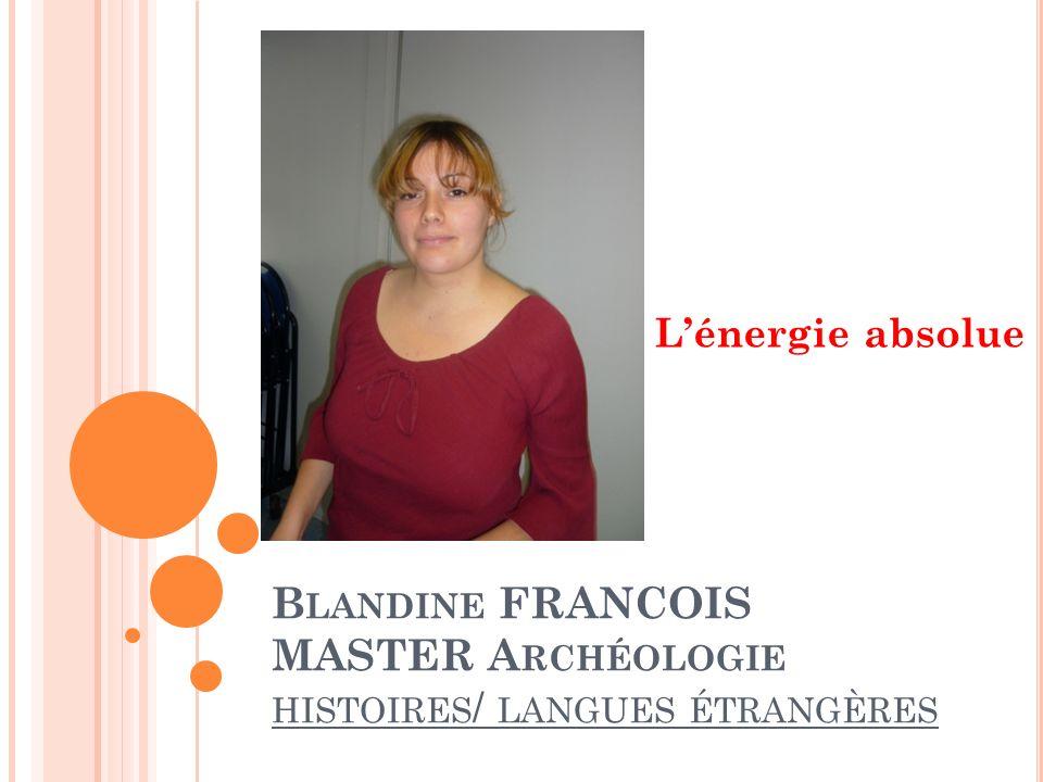 B LANDINE FRANCOIS MASTER A RCHÉOLOGIE HISTOIRES / LANGUES ÉTRANGÈRES Lénergie absolue