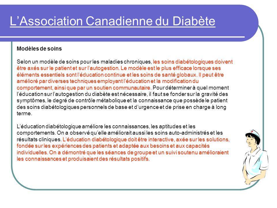 LAssociation Canadienne du Diabète Modèles de soins les soins diabétologiques doivent être axés sur le patient et sur lautogestion. Le modèle est le p