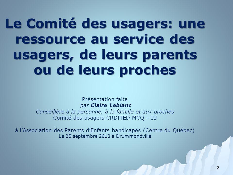 2 Le Comité des usagers: une ressource au service des usagers, de leurs parents ou de leurs proches Le Comité des usagers: une ressource au service de