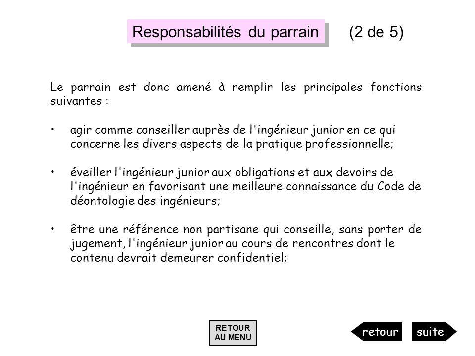 Responsabilités du parrain Le parrain est donc amené à remplir les principales fonctions suivantes : agir comme conseiller auprès de l'ingénieur junio