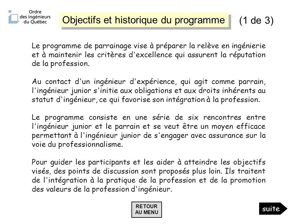 Objectifs et historique du programme Le programme de parrainage vise à préparer la relève en ingénierie et à maintenir les critères d'excellence qui a