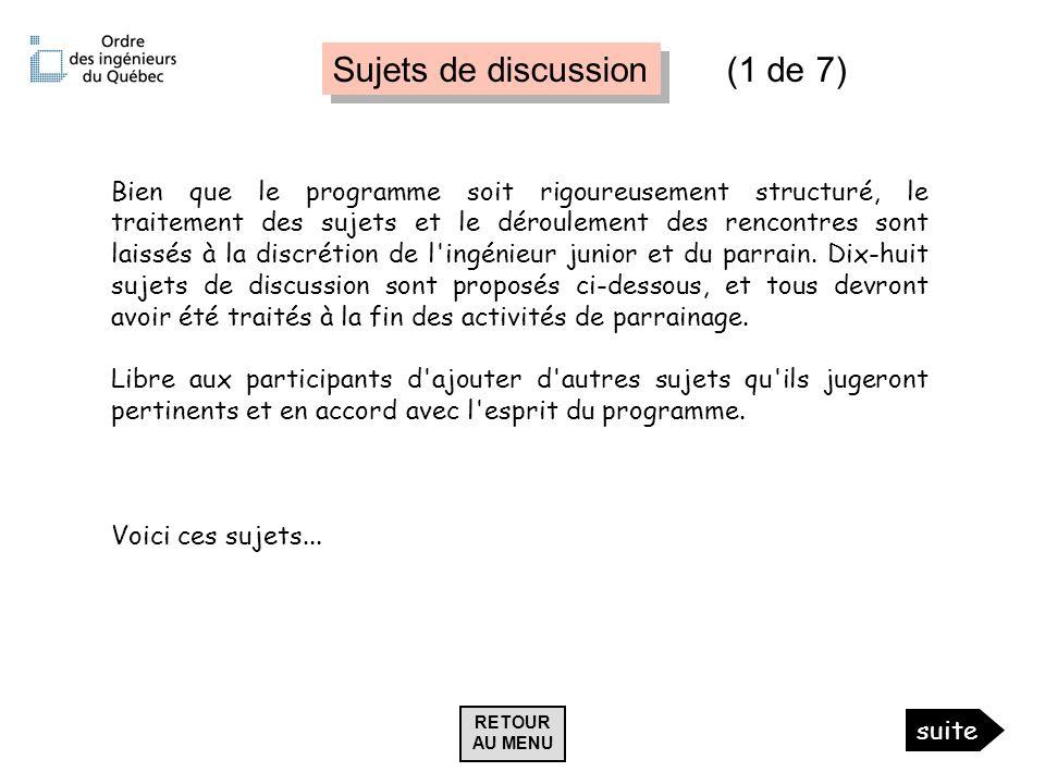 Sujets de discussion Bien que le programme soit rigoureusement structuré, le traitement des sujets et le déroulement des rencontres sont laissés à la
