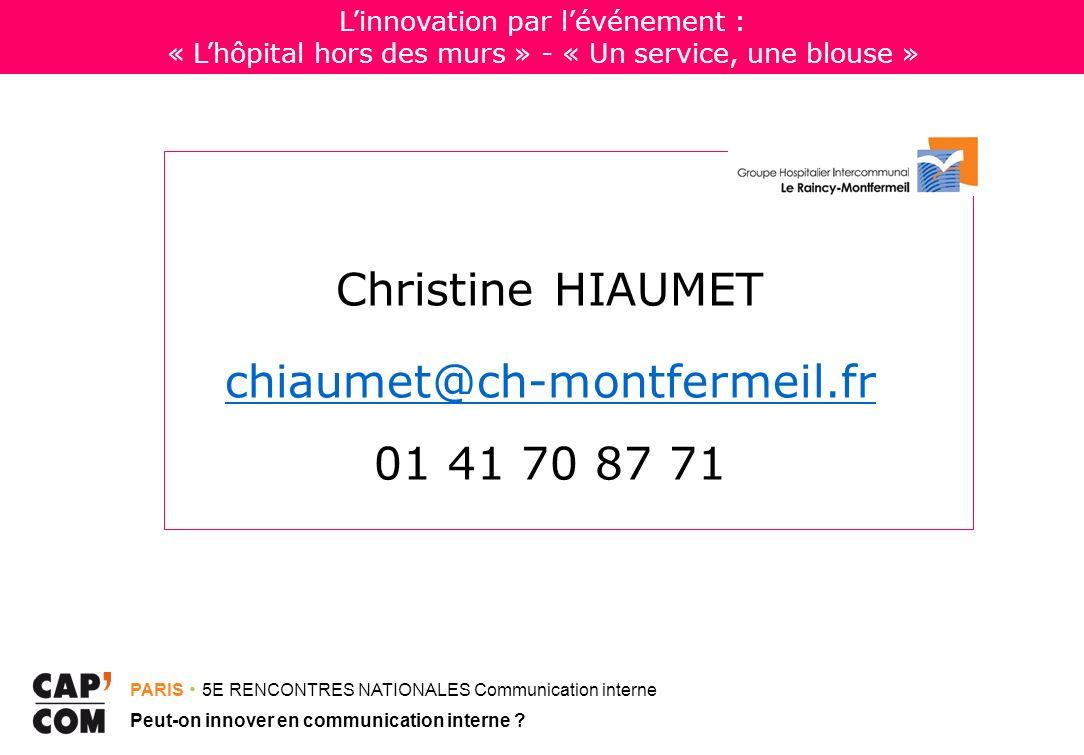 PARIS 5E RENCONTRES NATIONALES Communication interne Peut-on innover en communication interne ? Linnovation par lévénement : « Lhôpital hors des murs