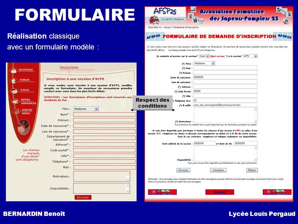 BERNARDIN Benoît Lycée Louis Pergaud Réalisation classique avec un formulaire modèle : FORMULAIRE Respect des conditions